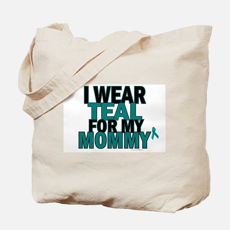 I Wear Teal For My Mommy 5 Tote Bag