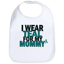 I Wear Teal For My Mommy 5 Bib