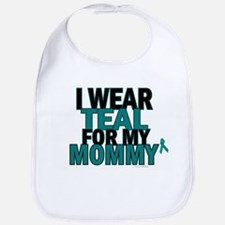 I Wear Teal For My Mommy 5 Bib