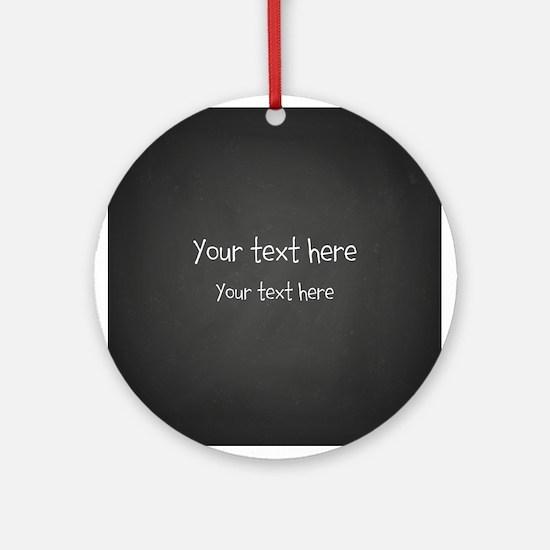 Custom Text Blackboard Round Ornament