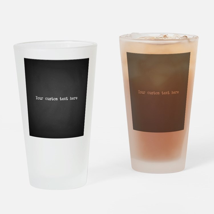 Your Text Here Drinking Glass