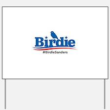 Birdie Sanders Yard Sign
