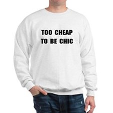 Too Cheap To Be Chic Sweater