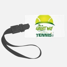 It's a Great Day For Tennis Luggage Tag