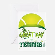 It's a Great Day For Tennis Greeting Cards