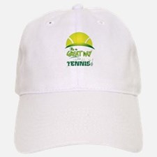 It's a Great Day For Tennis Baseball Baseball Cap