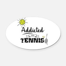 Addicted To Tennis Oval Car Magnet