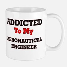 Addicted to my Aeronautical Engineer Mugs