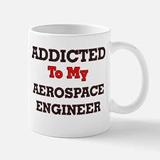 Addicted to my Aerospace Engineer Mugs