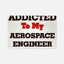 Addicted to my Aerospace Engineer Magnets