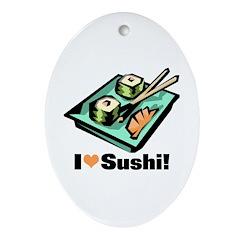 I Love Sushi! Oval Ornament