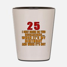 25 birthday Designs Shot Glass
