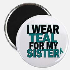 "I Wear Teal For My Sister 5 2.25"" Magnet (10 pack)"