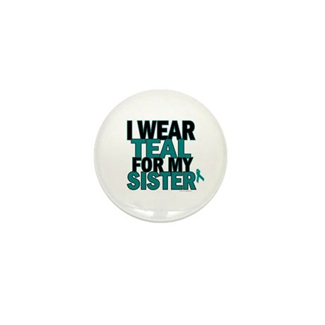 I Wear Teal For My Sister 5 Mini Button (100 pack)