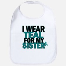I Wear Teal For My Sister 5 Bib