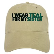 I Wear Teal For My Sister 5 Cap