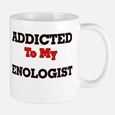 Addicted to my Enologist Mugs