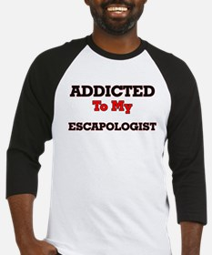 Addicted to my Escapologist Baseball Jersey