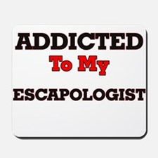 Addicted to my Escapologist Mousepad