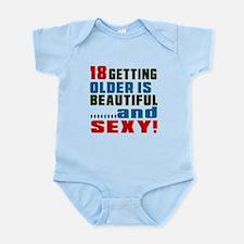 Getting Older 18 Birthday Designs Infant Bodysuit
