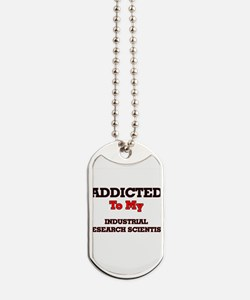 Addicted to my Industrial Research Scient Dog Tags