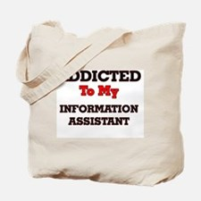 Addicted to my Information Assistant Tote Bag