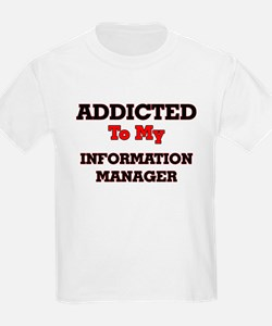 Addicted to my Information Manager T-Shirt
