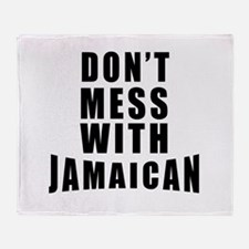 Don't Mess With Jamaican Throw Blanket