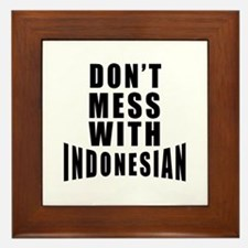 Don't Mess With Indonesian Framed Tile
