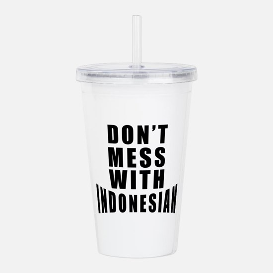 Don't Mess With Indone Acrylic Double-wall Tumbler
