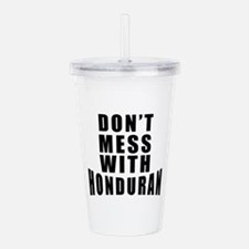 Don't Mess With Hondur Acrylic Double-wall Tumbler