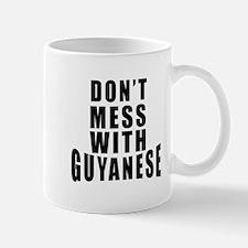 Don't Mess With Guyanese Mug
