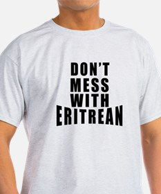 Don't Mess With Eritrean T-Shirt
