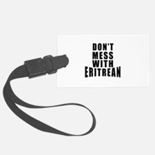 Don't Mess With Eritrean Luggage Tag