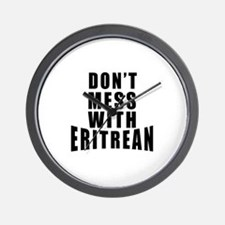 Don't Mess With Eritrean Wall Clock