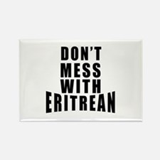Don't Mess With Eritrean Rectangle Magnet