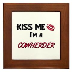 Kiss Me I'm a COWHERDER Framed Tile
