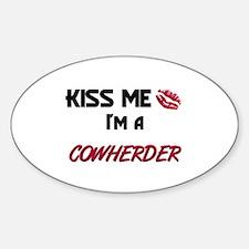 Kiss Me I'm a COWHERDER Oval Decal