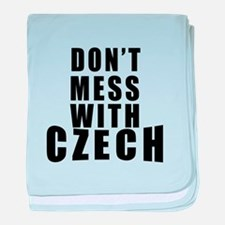 Don't Mess With Czech baby blanket