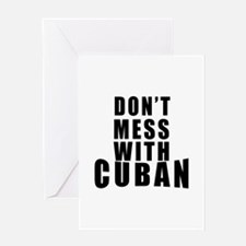 Don't Mess With Cuban Greeting Card