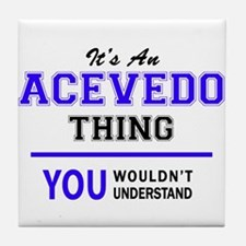 ACEVEDO thing, you wouldn't understan Tile Coaster