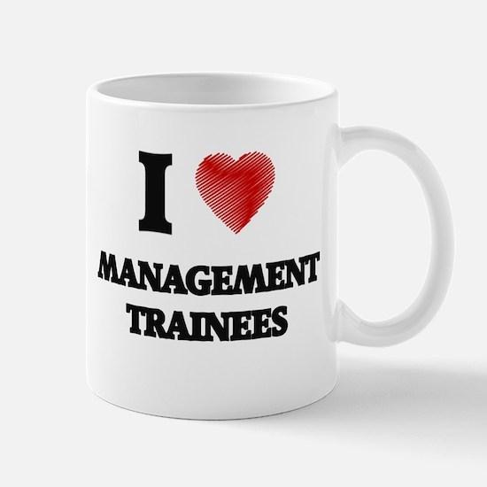 I love Management Trainees Mugs