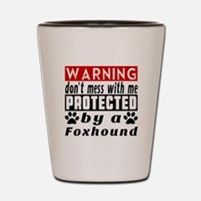 Protected By Foxhound Dog Shot Glass