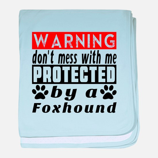 Protected By Foxhound Dog baby blanket