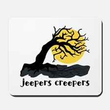 Jeepers Creepers Mousepad