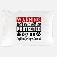 Protected By English Springer Spaniel Pillow Case
