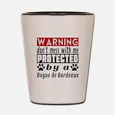 Protected By Dogue De Bordeaux Dog Shot Glass