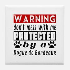 Protected By Dogue De Bordeaux Dog Tile Coaster