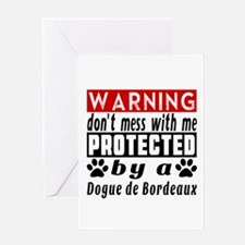 Protected By Dogue De Bordeaux Dog Greeting Card