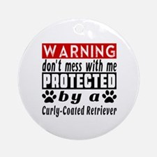 Protected By Curly Coated Retriever Round Ornament